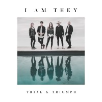 I AM THEY - Trial & Triumph
