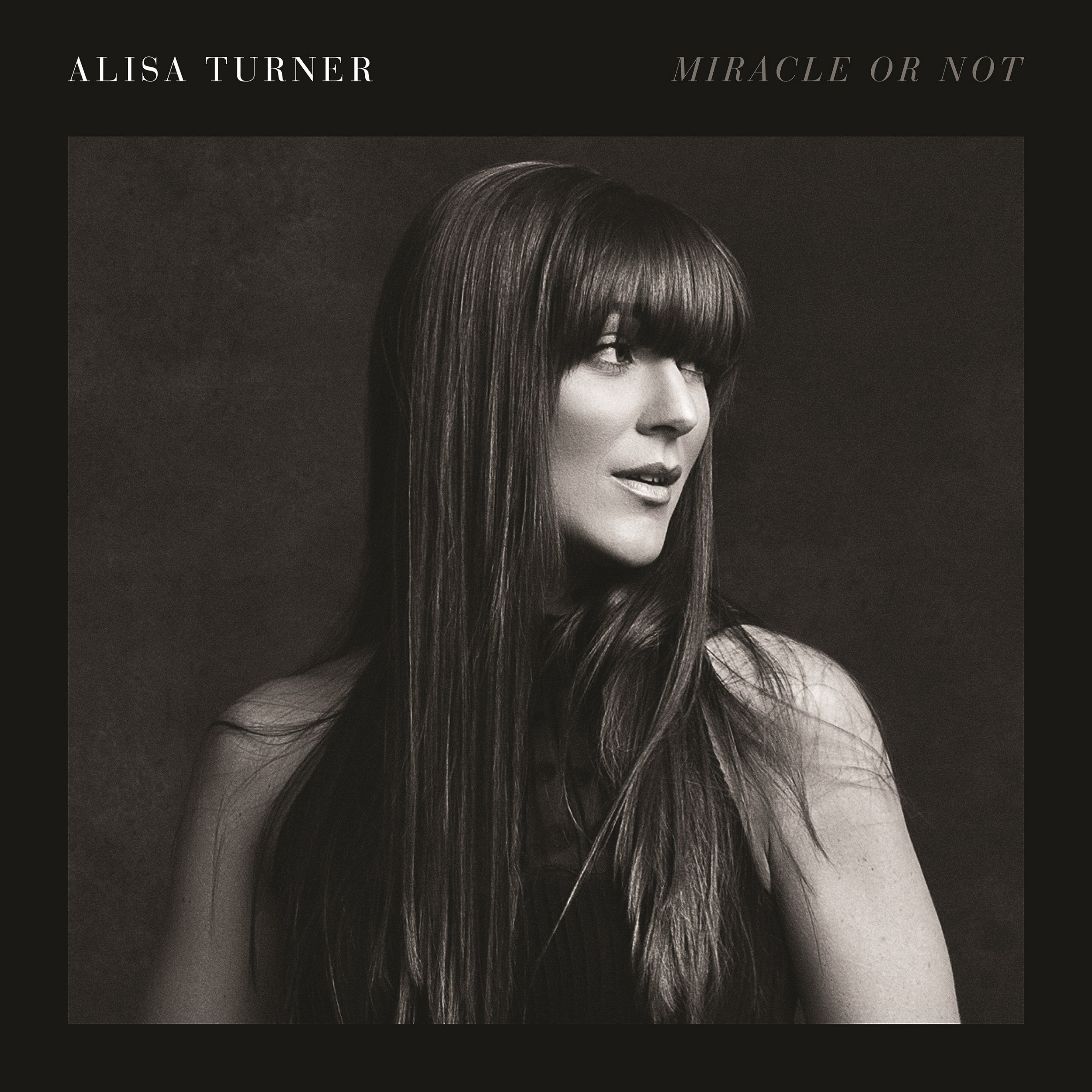 Alisa Turner - Miracle Or Not