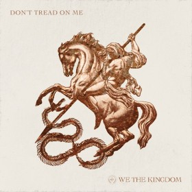 We The Kingdom - Don't Tread On Me