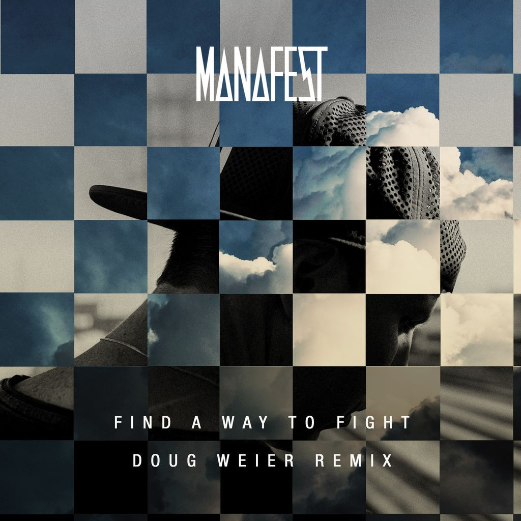 Manafest - Find A Way To Fight (Doug Weier Remix)