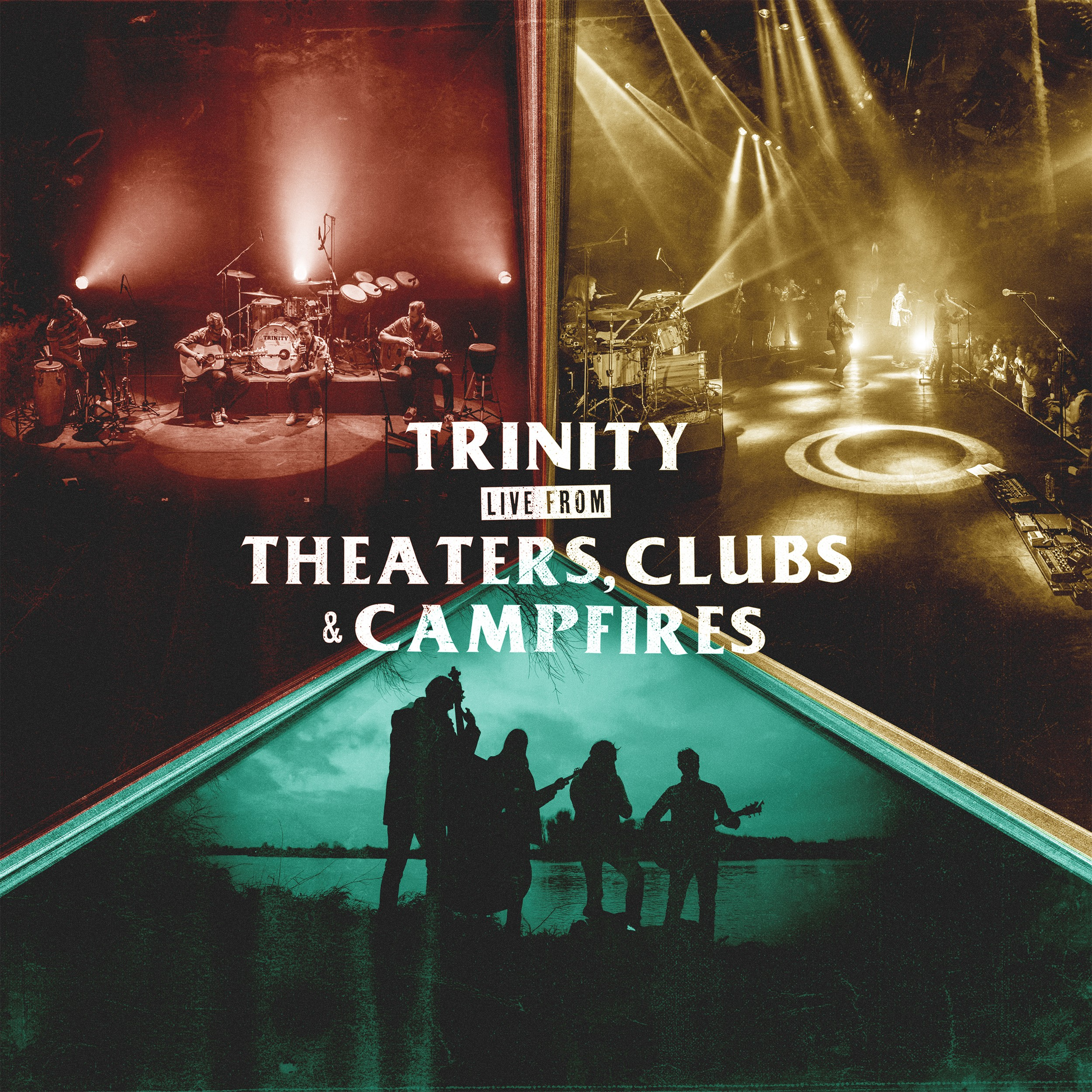 Trinity - Live From Theaters, Clubs & Campfires