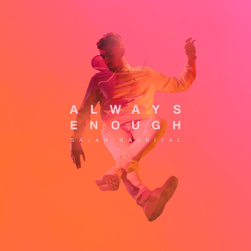 Sajan Nauriyal - Always Enough