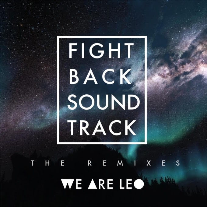 We Are Leo - Fightback Soundtrack (The Remixes)