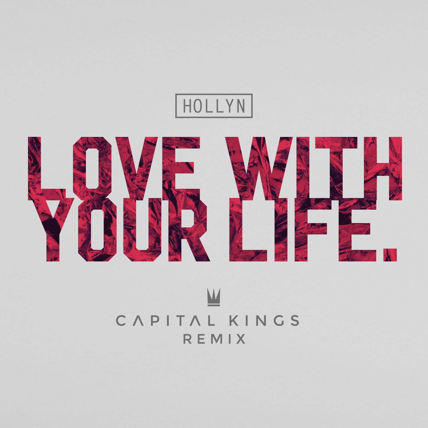 Hollyn - Love With Your Life (Capital Kings Remix)