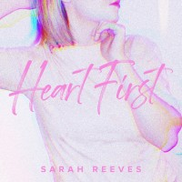 Sarah Reeves - Heart First