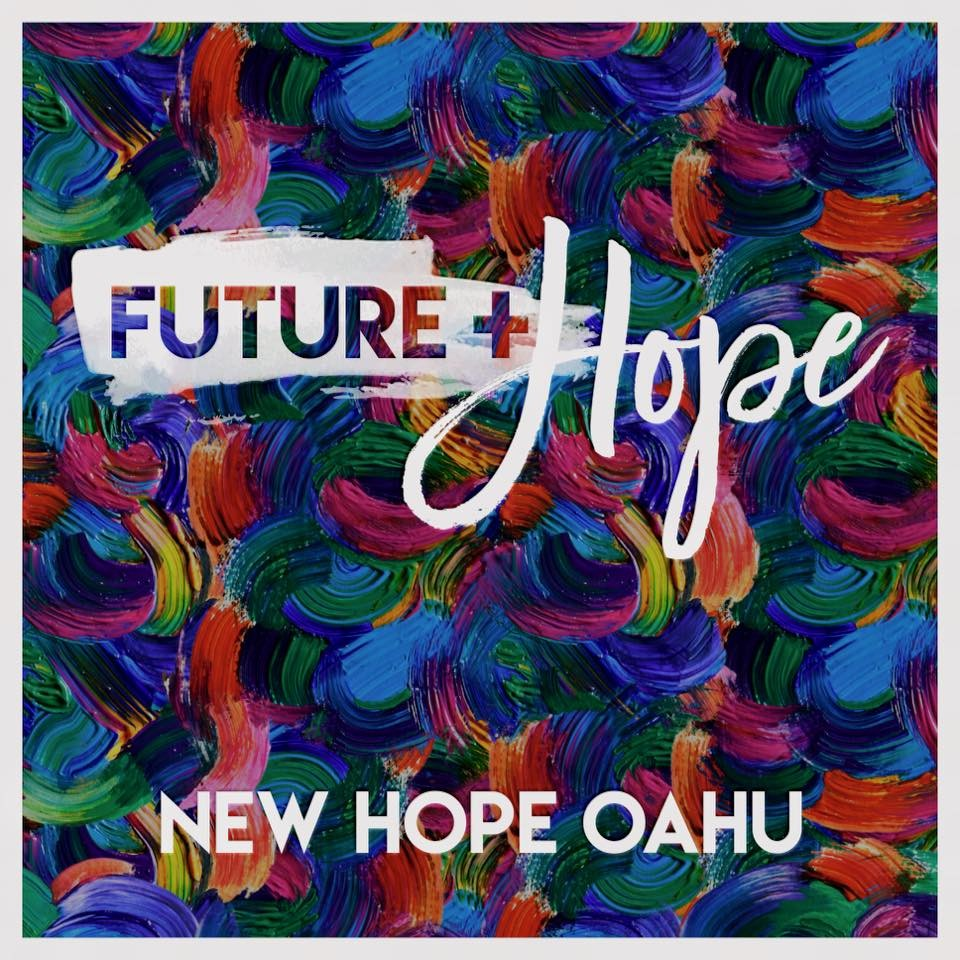 New Hope Oahu - Future & Hope