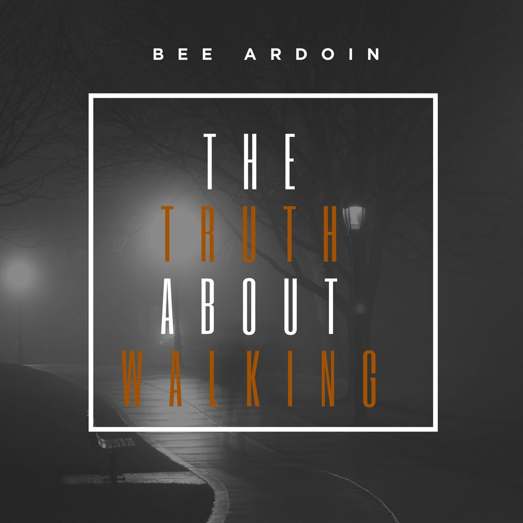 Bee Ardion - The Truth About Walking (EP)