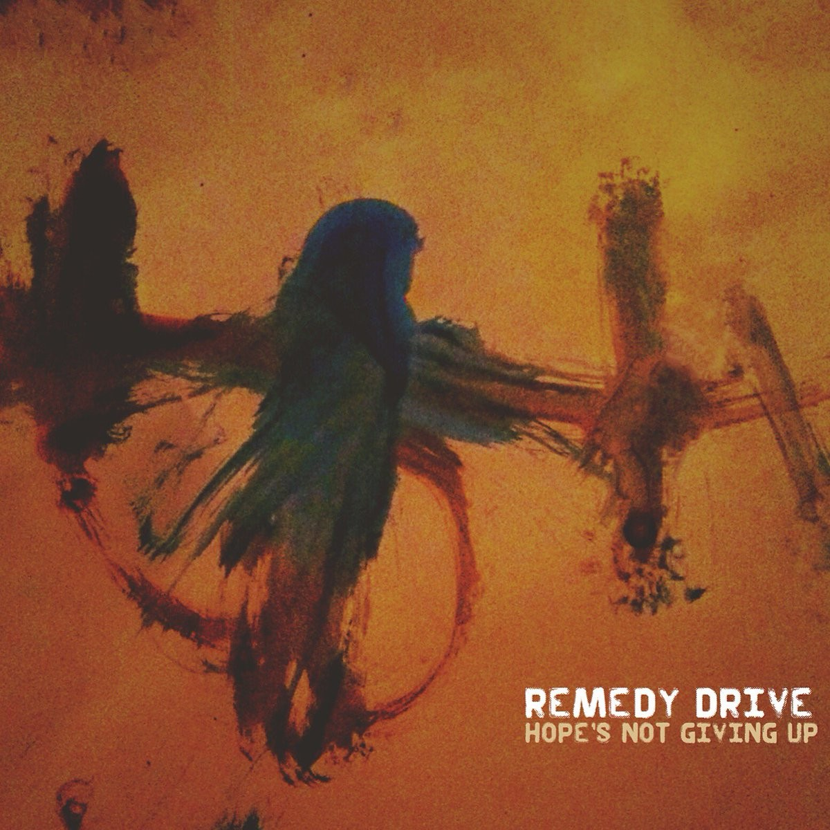 Remedy Drive - Hope's Not Giving Up