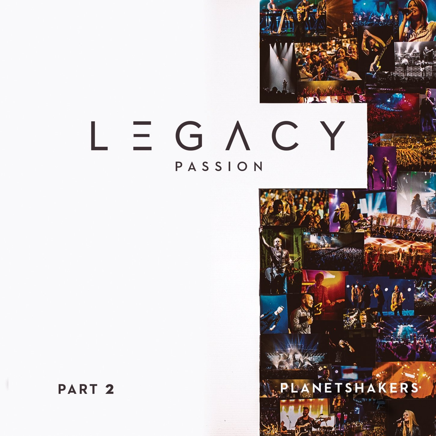 Planetshakers - Legacy - Part 2: Passion