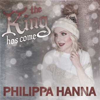 Philippa Hanna - The King Has Come