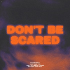 Chris Howland - Don't Be Scared