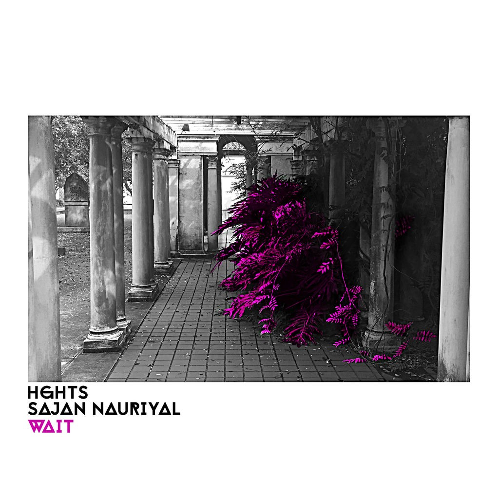 HGHTS - Wait (feat. Sajan Nauriyal)