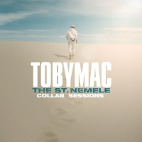 TobyMac - The St. Nemele Collab Sessions