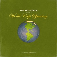 The Brilliance - Suite No. 2: World Keeps Spinning